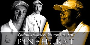 VIDEO: Pinehurst caddies provide insight on No. 2