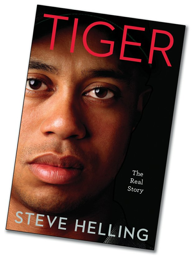 """Tiger: The Real Story,"" by Steve Helling (Da Capo Press, 2010. 242 pages, $25)"