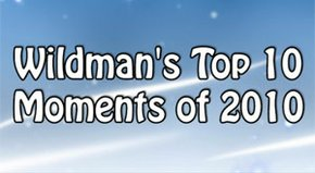 Asher Wildman counts down his Top 10 moments of 2010.
