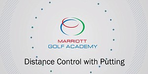 VIDEO: Marriott Golf Academy, distance control on greens