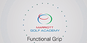 VIDEO: Marriott Golf Academy, functional grip